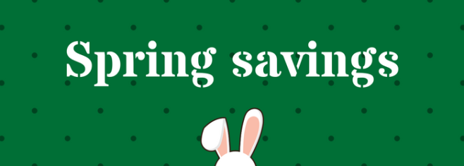 Easter ideas and Spring savings